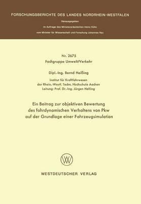 Ein Beitrag Zur Objektiven Bewertung Des Fahrdynamischen Verhaltens Von Pkw Auf Der Grundlage Einer Fahrzeugsimulation