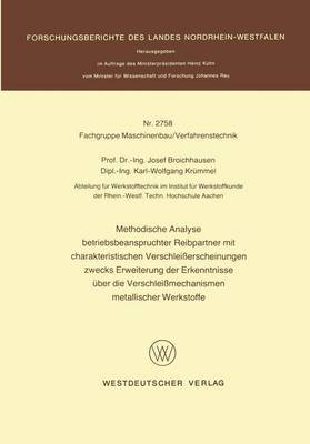Methodische Analyse Betriebsbeanspruchter Reibpartner Mit Charakteristischen Verschlei erscheinungen Zwecks Erweiterung Der Erkenntnisse  ber Die Verschlei mechanismen Metallischer Werkstoffe