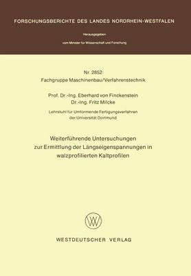 Weiterfeuhrende Untersuchungen Zur Ermittlung Der Leangseigenspannungen in Walzprofilierten Kaltprofilen
