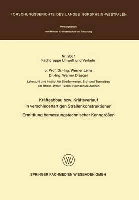 Krafteabbau Bzw. Krafteverlauf in Verschiedenartigen Strassenkonstruktionen: Ermittlung Bemessungstechnischer Kenngrossen
