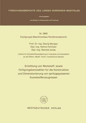 Ermittlung von Werkstoff- Sowie Fertigungskennzahlen fur die Konstruktion und Dimensionierung von Spritzgegossenen Kunststofferzeugnissen