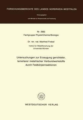 Untersuchungen Zur Erzeugung Gerichteter Lamellarer Metallischer Verbundwerkstoffe Durch Festkorperreaktionen