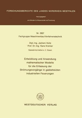 Entwicklung Und Anwendung Mathematischer Modelle Fur Die Erfassung Der Stromungsvorgange in Gasbeheizten Industriellen Feuerungen