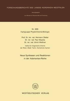 Neue Synthesen Und Reaktionen in Der Adamantan-Reihe