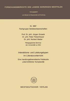 Interaktions- Und Leistungstypen Im Literaturunterricht: Eine Handlungstheoretische Feldstudie Unterrichtlicher Komplexitat