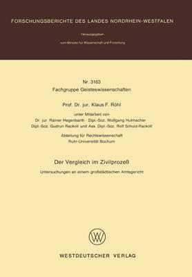 Vergleich Im Zivilprozess: Untersuchungen an Einem Grosstadtischen Amtsgericht