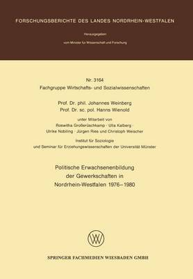 Politische Erwachsenenbildung Der Gewerkschaften in Nordrhein-Westfalen 1976 - 1980