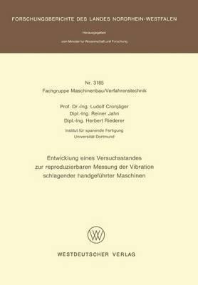 Entwicklung Eines Versuchsstandes Zur Reproduzierbaren Messung Der Vibration Schlagender handgefeuhrterMaschinen