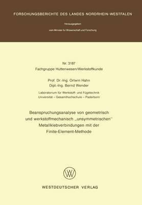 Beanspruchungsanalyse Von Geometrisch Und Werkstoffmechanisch  unsymmetrischen  Metallklebverbindungen Mit Der Finite-Element-Methode