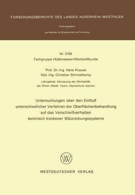Untersuchungen Uber Den Einfluss Unterschiedlicher Verfahren Der Oberflachenbehandlung Auf Das Verschleissverhalten Technisch Trockener Walzreibungssysteme