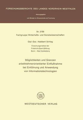 Moglichkeiten Und Grenzen Arbeitnehmerorientierter Einflussnahme Bei Einfuhrung Und Anwendung Von Informationstechnologien