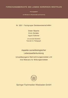 Aspekte Sozialokologischer Lebenswelterkundung: Umweltbezogene Wahrnehmungsprozesse Und Ihre Relevanz Fur Bildungsprozesse