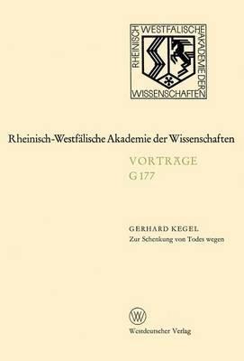 Zur Schenkung Von Todes Wegen: 165. Sitzung Am 17. Februar 1971 in D sseldorf