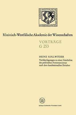 Vor berlegungen Zu Einer Geschichte Des Politischen Protestantismus Nach Dem Konfessionellen Zeitalter
