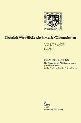 Die Bewertung Der Wiederverheiratung (Der Zweiten Ehe) in Der Antike Und in Der Fruhen Kirche: 314. Sitzung Am 21. Oktober 1987 in Dusseldorf