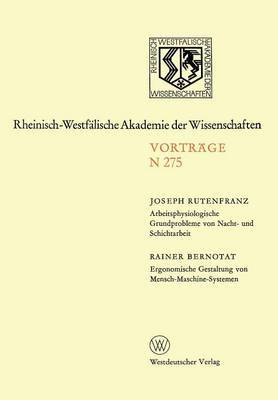 Arbeitsphysiologische Grundprobleme Von Nacht- Und Schichtarbeit. Ergonomische Gestaltung Von Mensch-Maschine-Systemen: 251. Sitzung Am 27. April 1977 in Dusseldorf