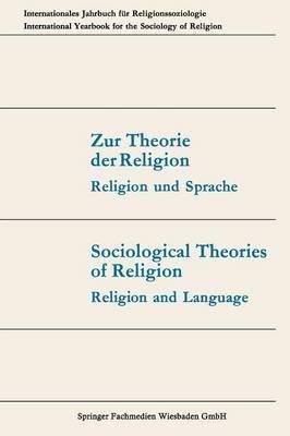 Zur Theorie Der Religion / Sociological Theories of Religion: Religion Und Sprache / Religion and Language