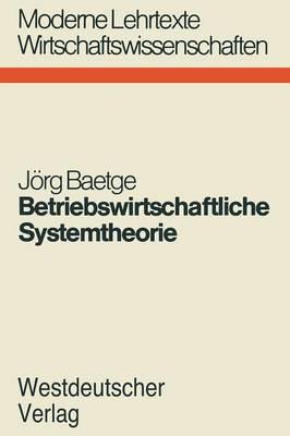 Betriebswirtschaftliche Systemtheorie: Regelungstheoretische Planungs-Uberwachungsmodelle Fur Produktion, Lagerung Und Absatz