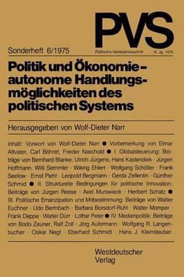 Politik Und Okonomie Autonome Handlungsmoglichkeiten Des Politischen Systems: Tagung Der Deutschen Vereinigung Fur Politische Wissenschaft in Hamburg, Herbst 1973