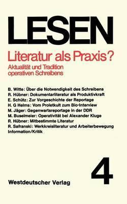 Literatur ALS Praxis?: Aktualitat Und Tradition Operativen Schreibens