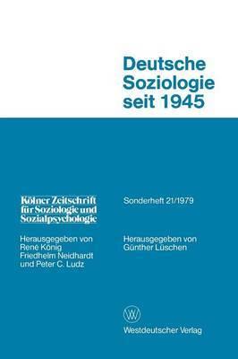 Deutsche Soziologie Seit 1945: Entwicklungsrichtungen Und Praxisbezug