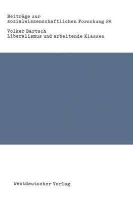 Liberalismus Und Arbeitende Klassen: Zur Gesellschaftstheorie John Stuart Mills