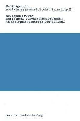 Empirische Verwaltungsforschung in Der Bundesrepublik Deutschland: Eine Bibliographie-Analyse