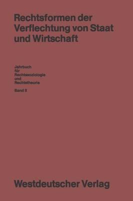Rechtsformen Der Verflechtung Von Staat Und Wirtschaft: Tagung : Papers
