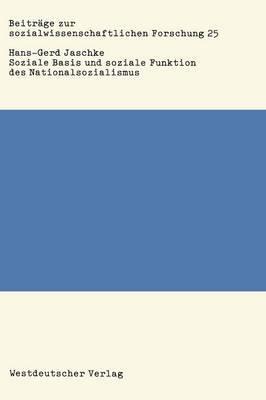 Soziale Basis Und Soziale Funktion Des Nationalsozialismus: Studien Zur Bonapartismustheorie