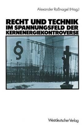 Recht und Technik Im Spannungsfeld Der Kernenergiekontroverse