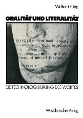 Oralitat Und Literalitat: Die Technologisierung Des Wortes