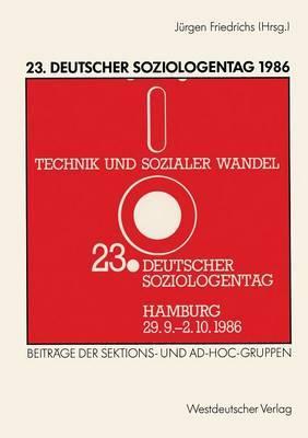 23. Deutscher Soziologentag 1986: Sektions- Und Ad-Hoc-Gruppen