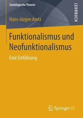 Funktionalismus Und Neofunktionalismus: Eine Einfuhrung