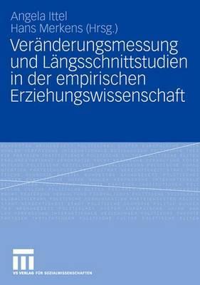 Veranderungsmessung Und Langsschnittstudien in Der Empirischen Erziehungswissenschaft
