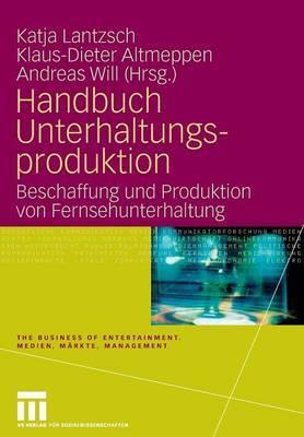 Handbuch Unterhaltungsproduktion: Beschaffung Und Produktion Von Fernsehunterhaltung