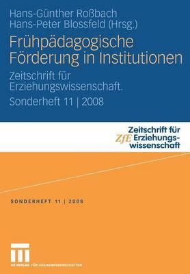 Fruhpadagogische Forderung in Institutionen: Zeitschrift fur Erziehungswissenschaft. Sonderheft 11 | 2008