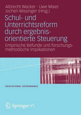 Schul- Und Unterrichtsreform Durch Ergebnisorientierte Steuerung: Empirische Befunde Und Forschungsmethodische Implikationen