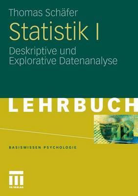 Statistik I: Deskriptive Und Explorative Datenanalyse