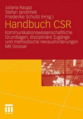 Handbuch Csr: Kommunikationswissenschaftliche Grundlagen, Disziplinare Zugange Und Methodische Herausforderungen. Mit Glossar