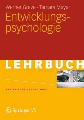 Entwicklungspsychologie: Eine Einf hrung in Die Erkl rung Menschlicher Entwicklung