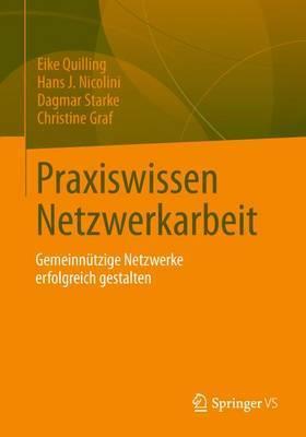 Praxiswissen Netzwerkarbeit: Gemeinnutzige Netzwerke Erfolgreich Gestalten