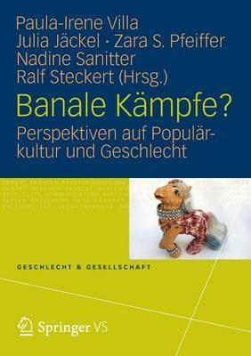 Banale Kampfe?: Perspektiven Auf Popularkultur Und Geschlecht