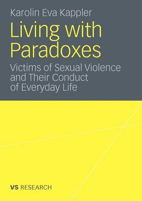 Living with Paradoxes: Victims of Sexual Violence and Their Conduct of Everyday Life: 2012