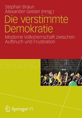 Die Verstimmte Demokratie: Moderne Volksherrschaft Zwischen Aufbruch Und Frustration