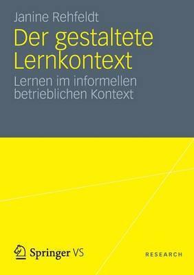 Der Gestaltete Lernkontext: Lernen Im Informellen Betrieblichen Kontext