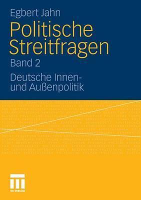 Politische Streitfragen: Deutsche Innen- Und Aussenpolitik - Band 2