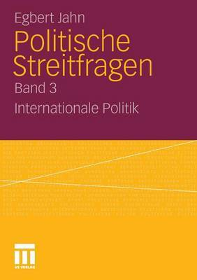 Politische Streitfragen: Internationale Politik - Band 3