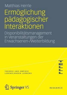 Ermoglichung Padagogischer Interaktionen: Disponibilitatsmanagement in Veranstaltungen Der Erwachsenen-/Weiterbildung