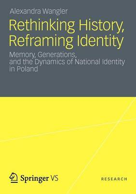 Rethinking History, Reframing Identity: Memory, Generations, and the Dynamics of National Identity in Poland
