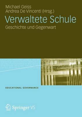 Verwaltete Schule: Geschichte Und Gegenwart